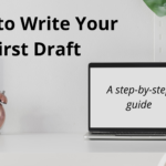 How to Write Your First Draft